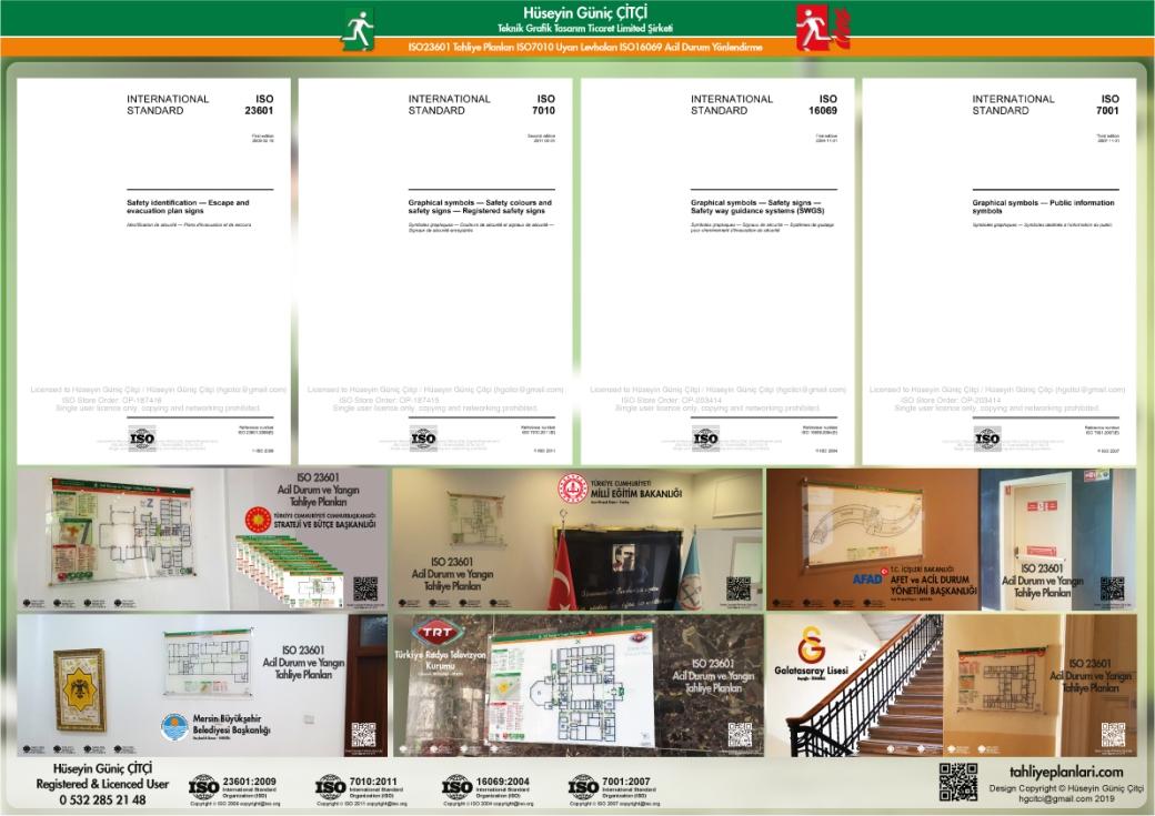ISO 23601 Acil Durum ve Yangın Tahliye Kat Planları ISO 7010 Uyarı Levhaları ISO 16069 Acil Durum Yönlendirmeleri ISO lisans